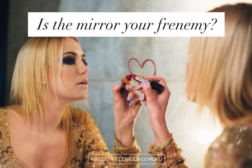 Is the mirror your frenemy?