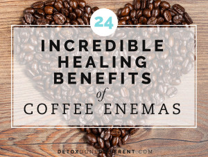 24 Incredible Healing Benefits of Coffee Enemas